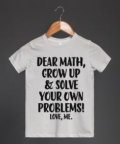 Look at this Skreened White 'Dear Math' Tee - Toddler & Kids on #zulily today!