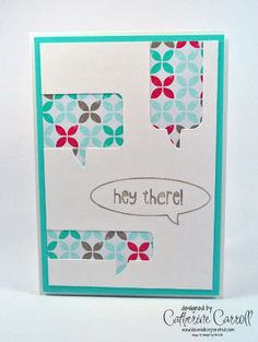 Just Sayin' with coordinating Word Bubble framelits with a bit of Fresh Prints DSP by UK Independent Stampin' Up! Demonstrator Catherine Carroll