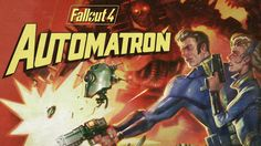 続報日本語版Fallout 4のAutomatronDLCは4月5日配信予定Bethesda Softworksが報告