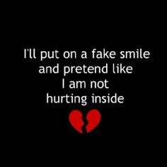 put on a fake smile and pretend