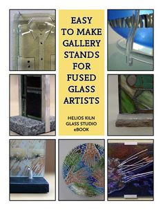 fused glass e-book by Paul Tarlow great do-it-yourself stands and hangers www.fusedglassbooks.com