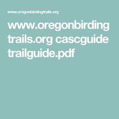 www.oregonbirdingtrails.org cascguide trailguide.pdf