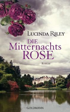 Buy Die Mitternachtsrose: Roman by Lucinda Riley, Sonja Hauser and Read this Book on Kobo's Free Apps. Discover Kobo's Vast Collection of Ebooks and Audiobooks Today - Over 4 Million Titles! Film Books, Book Authors, Book Club Books, I Love Books, New Books, Books To Read, Enchanted Book, Animal Posters, World Of Books