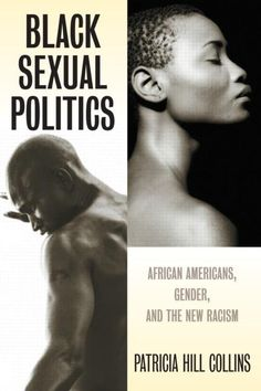 "I need to read this! ""Black Sexual Politics: African Americans, Gender, and the New Racism"" - Patricia Hill Collins Good Books, Books To Read, My Books, Deep Books, Reading Lists, Book Lists, African American Books, African Literature, Black History Books"