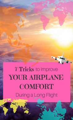 7 Tricks to Improve Your Airplane Comfort During a Long Flight. #traveltips #airplane #travel