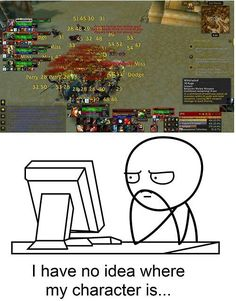 Ahahahahaha, soooo true You wanna earn more gold in WoW >>> https://www.world-of-warcraft-gold-addon.com <<< Download the best WoW addon EVER ! >>>  www.World-of-warcraft-Gold-Addon.com <<<