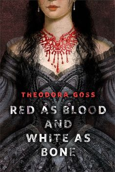 Red as Blood and White as Bone by Theodora Goss #awordfromJoJo #goodbooks