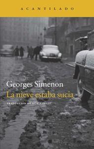 La nieve estaba sucia de Georges Simenon (1903-1989). La acción se desarrolla en un prostíbulo de una ciudad europea ocupada por los alemanes durante la II Guerra Mundial.