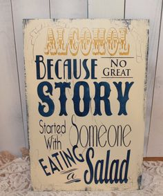 ALCOHOL because No good STORY started with by gingerbreadromantic, $45.00