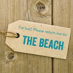 """I'm lost! Please return me to: THE BEACH"""