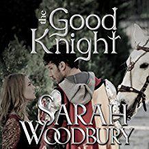 The Good Knight (Gareth & Gwen medieval mystery #1) by: Sarah Woodbury