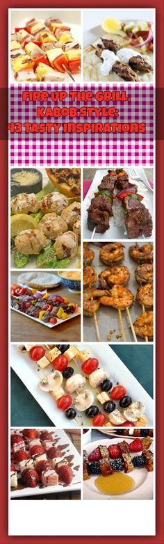 Fire Up the Grill, Kabob Style: 43 Tasty Inspirations