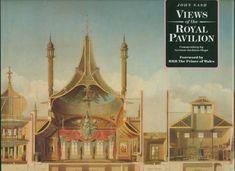 Views of the Royal Pavilion John Nash, Royal Pavilion, Brighton Uk, Prince Of Wales, Art And Architecture, Taj Mahal, Jackson, Image, Enchanted