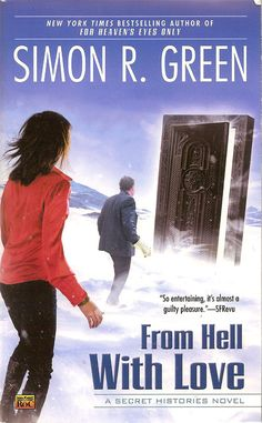 From Hell With Love by Simon R Green, the fourth book in his Secret Histories urban fantasy series.
