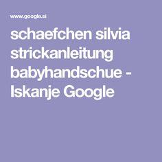 schaefchen silvia strickanleitung babyhandschue - Iskanje Google