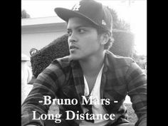 Bruno Mars - Long Distance. In love with this song. Really speaks to you if you know what its like to be in a long distance relationship