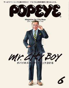 POPEYE(ポパイ) Japan men's fashion magazine for urban Japan Men Fashion, Men's Fashion, Mens Fashion Magazine, Fashion Guide, Fashion Outfits, Andy Spade, Jack Spade, Popeye Magazine, Ivy Style