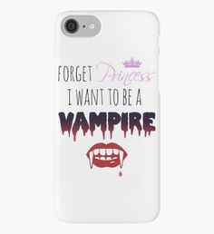 Forget Princess, I want to be a Vampire! iPhone Case/Skin