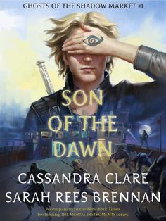 """""""Son of the Dawn"""" (Ghosts of the Shadow Market: eNovella 1) by Cassandra Clare & Sarah Rees Brennan  (iBook given by UK publisher, Walker Books, in exchange for honest review)"""