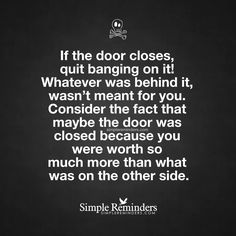 I'm not opening closed doors. Over the past 3 years I have learned to let go and walk away from toxic people. It gets easier and easier when you get a taste of the freedom.