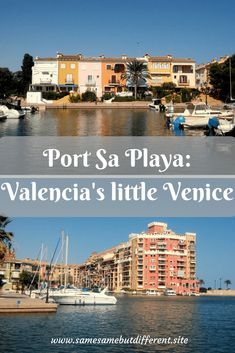Day trip to Port Sa Playa: Valencia's little Venice. How to get there from Valencia and what to do when you fancy a break from the city. Port Sa Playa is very different to typical Spanish towns and definitely worth a visit.