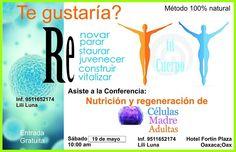 """Conferencia: Ayuda a tu organismo a que se regenere """"Nutrición de Células Madre Adultas"""" Entrada Gratuita Oaxaca Oax Inf 9511652174"""