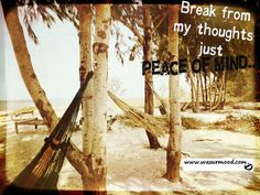 Break from thoughts just peace of mind.