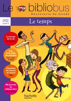 Le Bibliobus Nº 32 CP/CE1 - Le temps - Livre de l'élève - Ed.2011 - ma journée au chateau fort
