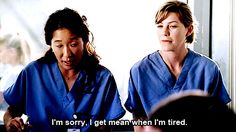 """Mean when I'm tired"" Cristina Yang, Grey's Anatomy"