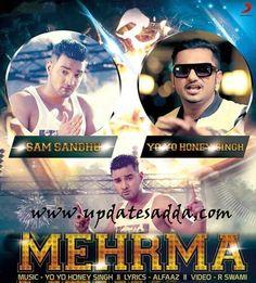Mehrma Sam Sandhu Feat Yo YO Honey Singh Lyrics | Music Video