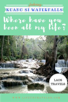 Read about why I fell in love with Kuang Si Waterfalls in Laos! www.lifeuntraveled.com