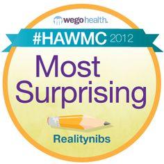 WEGO Health announces #HAWMC winners.   Most Surprising: Realitynibs   http://www.realitynibs.com/2012/05/01/recap-hawmc/