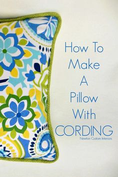 How To Make A Pillow With Cording from NewtonCustomInteriors.com.  Learn how to add a custom designer detail - cording to your throw pillow with this detailed video tutorial.