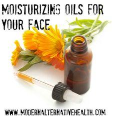 Moisturizing Oils for your Face | Modern Alternative Health