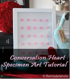 Conversation Heart Specimen Art tutorial; Valentines Day Decor
