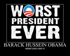 worst president ever barack hussein obama president of the united states of america www.motivationalpostersonline.blogspot.com by barackobamamotivationalposters, via Flickr