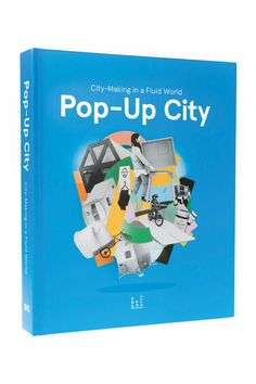 Our first book, 'Pop-Up City: City-Making in a Fluid World' is out now!