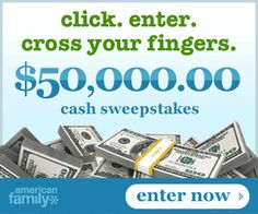Enter the American Family Sweepstakes for your chance to win $50,000 in cash!