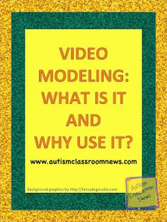 Video Modeling: What Is It and Why Use It? by Autism Classroom News: http://www.autismclassroomnews.com