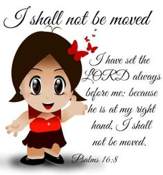 Psalm KJV, I have set the LORD always before me: because he is at my right hand, I shall not be moved. Bible Verses Quotes, Bible Scriptures, Faith Quotes, Psalms Verses, Scripture Cards, Psalm 16, Churches Of Christ, Walk By Faith, Favorite Bible Verses