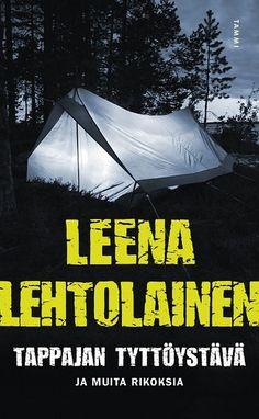 Leena Lehtolainen: Tappajan tyttöystävä ja muita rikoksia Outdoor Gear, Tent, Books, Pictures, Photos, Store, Libros, Book, Tents