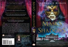 Front and back of this GORGEOUS cover, Masks and Shadows by Stephanie Burgis (April Shadows, Masks, Novels, Author, Life, Darkness, Fiction, Writers