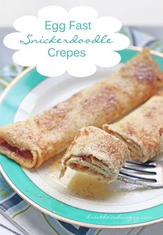 Keto Egg Fast Snickerdoodle Crepes with Eggs, Cream Cheese, Cinnamon, Sugar Substitute, Butter, Butter, Sugar Substitute, Cinnamon.