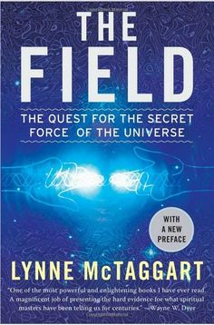 One of the most important books you will ever read! http://www.amazon.com/The-Field-Quest-Secret-Universe/dp/006143518X/ref=as_li_tf_mfw?=wey=sydselhypcoa-20
