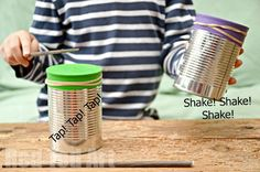DIY Drums and Shakes - Tin Can Crafts