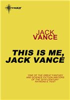 Jack Vance, This Is Me, Jack Vance #TheGateway Science Fiction SF