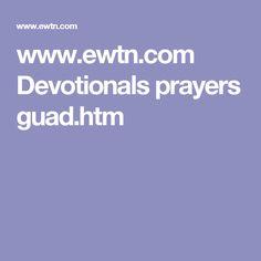 www.ewtn.com Devotionals prayers guad.htm