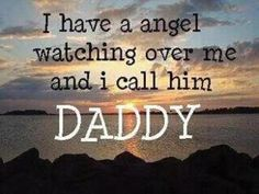 I Love my Dad.  He is my angel here in earth