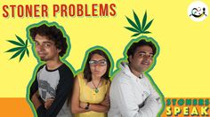 Stoners Speak - ' Stoner Problems ' (A trippy web series) Episode 3 - http://weedonsteroids.com/stoners-speak-stoner-problems-a-trippy-web-series-episode-3/