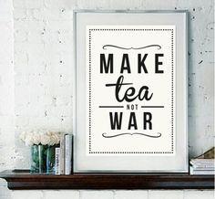 Make TEA not war:)